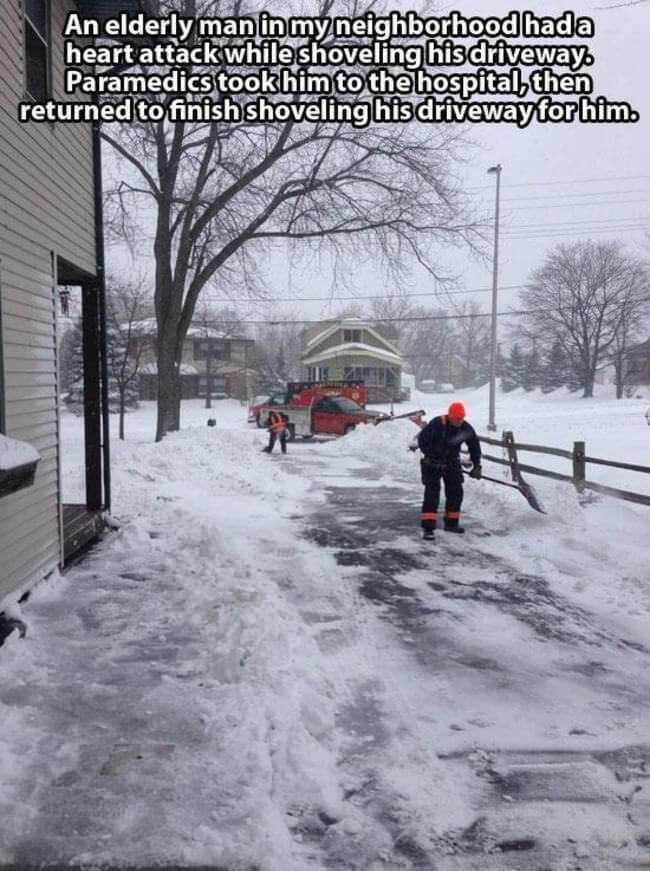 The paramedics who took an elderly man to the hospital and then came back and finished shovelling his driveway for him