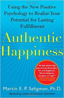 Authentic happiness By Martin Seligman