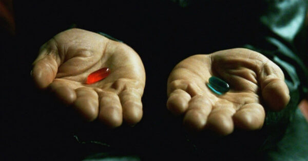 taking the red or blue pill