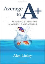 Average to A+: Realising Strengths in Yourself and Others.