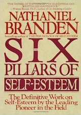 The Six Pillars of Self-Esteem. Branden