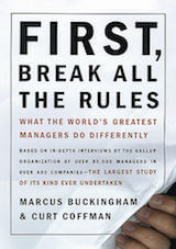 Buckingham, M., & Coffman, C. (1999). First, break all the rules. New York- Simon & Schuster.