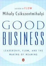 Csikszentmihalyi, M. (2004). Good business: Leadership, flow, and the making of meaning. New York: Penguin.