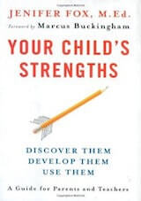 Fox, J. (2008). Your child's strengths- Discover them, develop them, use them. New York- Viking.