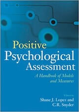 Lopez, S. J. & Snyder, C. R. (Eds.). (2003). Positive psychological assessment- A handbook of models and measures. Washington, DC- American Psychological Association.