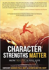 Polly, S., Britton, K.H. (2015) Character Strengths Matter- How to Live a Full Life. Positive Psychology News.