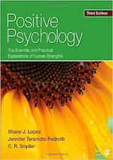 Snyder, C.R. & Lopez, S.J. (2006). Positive Psychology: The Scientific and Practical Explorations of Human Strengths. Thousand Oaks, CA: Sage.