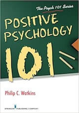 Watkins, P. (2015). Positive Psychology 101. New York- Springer.