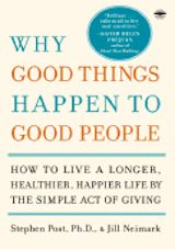 Post, S. & Neimark, J. (2007). Why good things happen to good people: The exciting new research that proves the link between doing good and living a longer, healthier, happier life. New York: Random House.