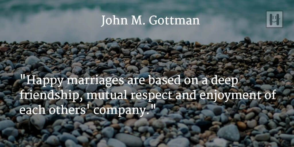 John M. Gottman Positive Psychology Quotes