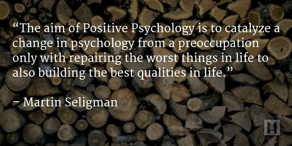 Martin Seligman Positive Psychology Quotes