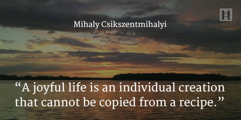 Mihaly Csikszentmihalyi  Positive Psychology Quotes