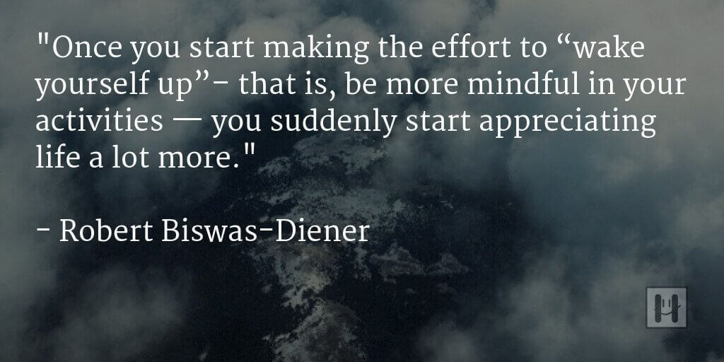 Robert Biswas-Diener Positive Psychology Quotes