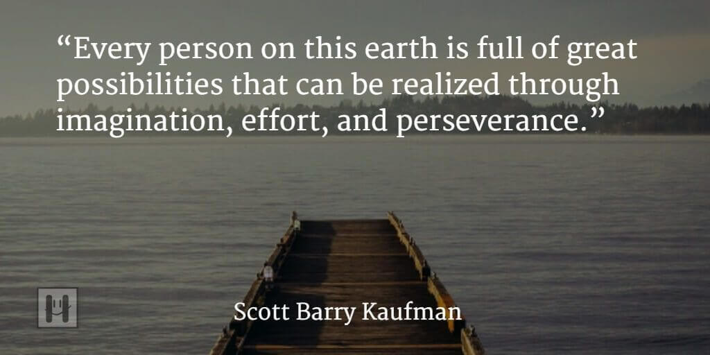 Scott Barry Kaufman Positive Psychology Quotes