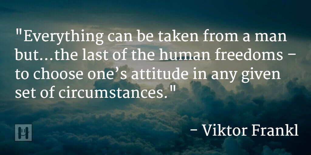 Viktor Frankl Positive Psychology Quotes