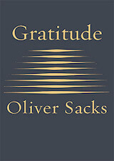 Gratitude by Oliver Sacks