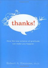 Thanks! How the New Science of Gratitude Can Make You Happier by Robert Emmons