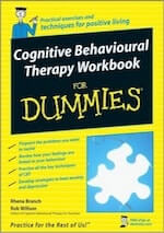 Cognitive Behavioural Therapy For Dummies. Wilson and Branch