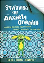 Starving the Anxiety Gremlin- A Cognitive Behavioural Therapy Workbook on Anxiety Management for Young People.-min