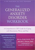 The Generalized Anxiety Disorder Workbook: A Comprehensive CBT Guide for Coping with Uncertainty, Worry, and Fear.