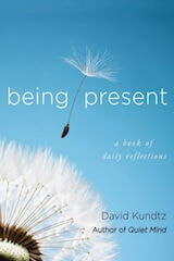 Being Present: A Book of Daily Reflections by David Kundtz