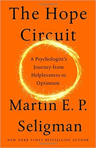 Martin Seligman's Autobiography: The Hope Circuit