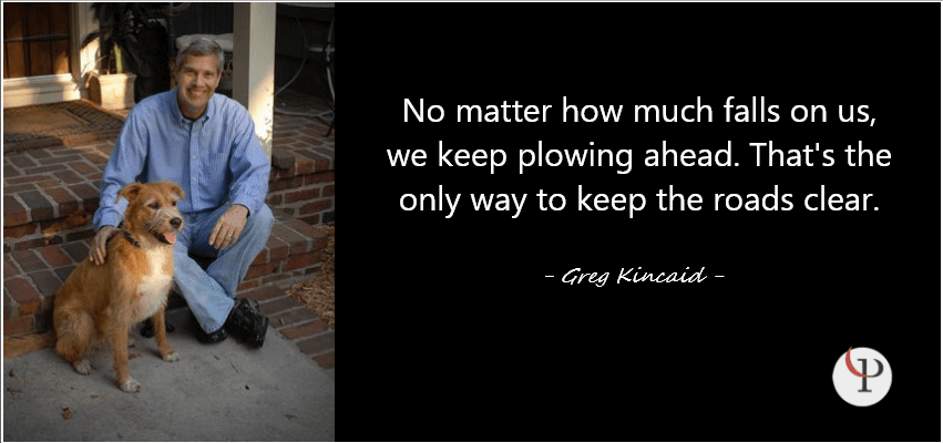 Greg Kincaid Quote on Resilience