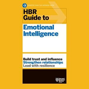 Harvard Business Review Guide to Emotional Intelligence