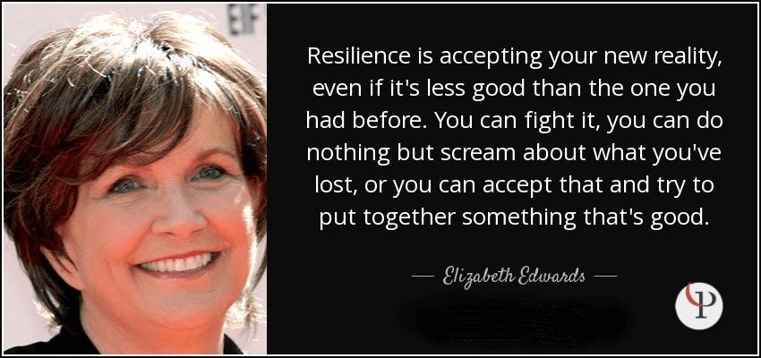 Quote on Resilience by Elizabeth Edwards