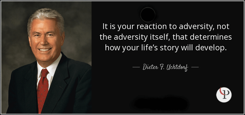 Dieter F Uchtdorf Quote on Resilience