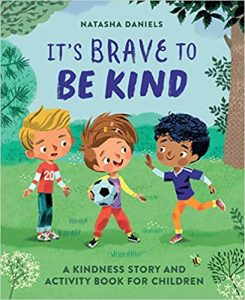It's Brave to Be Kind