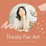Thirsty for Art