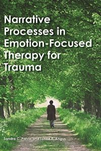 Narrative Processes in Emotion-Focused Therapy for Trauma