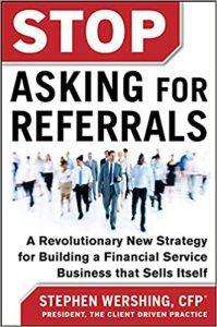 Stop Asking for Referrals