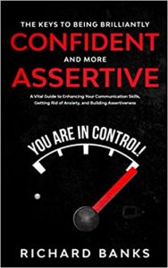 Keys to Being Brilliantly Confident and More Assertive