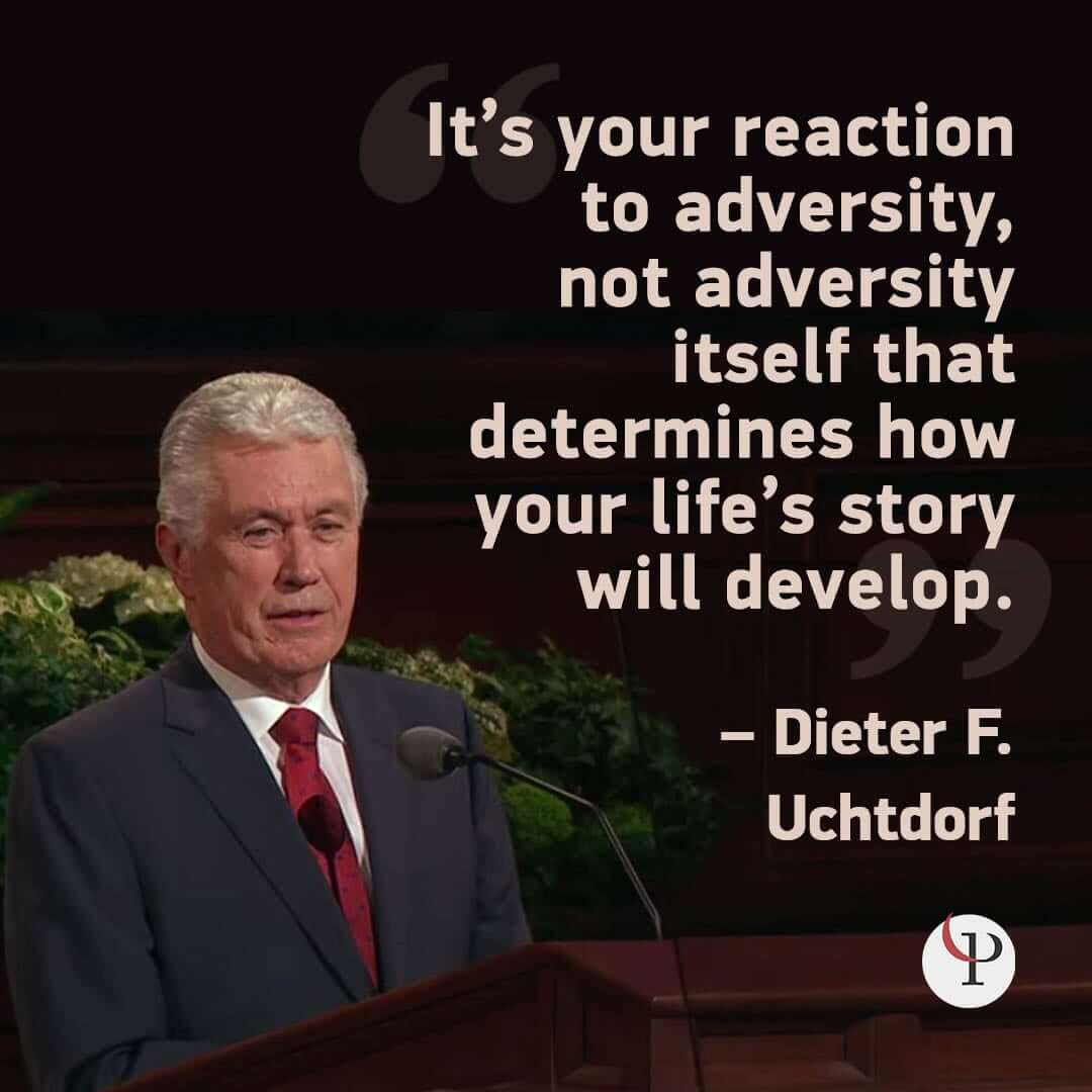 Dieter F. Uchtdorf adversity quote