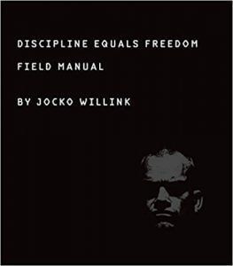 Discipline Equals Freedom: Field Manual