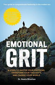 Emotional Grit: 8 Steps to Master Your Emotions, Transform Your Thoughts, Change Your World