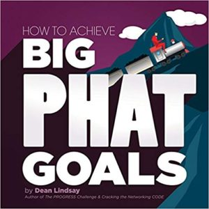 How to Achieve Big PHAT Goals