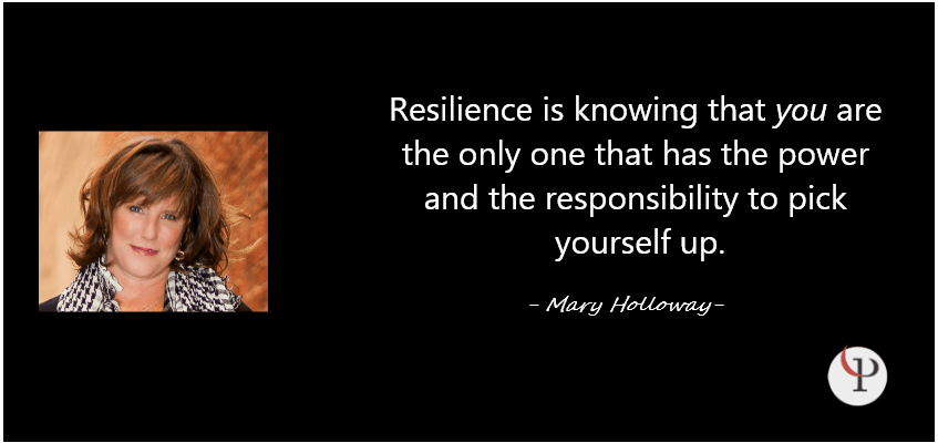 Mary Holloway Quote on Resilience