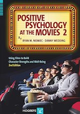Positive Psychology at the Movies, Second Edition: Using Films to Build Character Strengths and Well-Being.