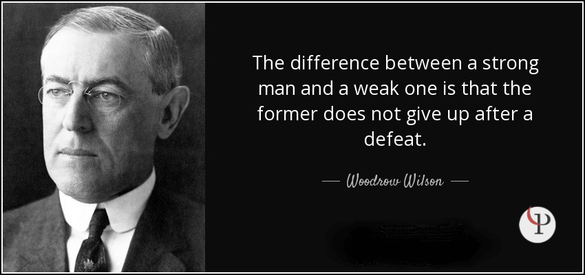 Quote on Resilience by Woodrow Wilson