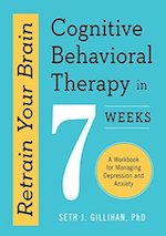 Retrain Your Brain: Cognitive Behavioral Therapy in 7 Weeks: A Workbook for Managing Depression and Anxiety.