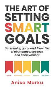 The Art of Setting Smart Goals