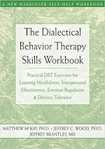 The Dialectical Behavior Therapy Skills Workbook. McKay, Wood, Brantley