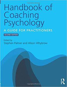 The Handbook of Coaching Psychology: A Guide for Practitioners