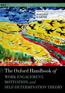 The Oxford Handbook of Work Motivation, Engagement, and Self-Determination Theory