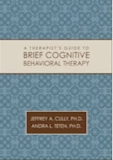 A Therapist's Guide to Brief Cognitive Behavioral Therapy. Gully and Teten