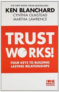Trust Works! Four Keys to Building Lasting Relationships