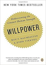 Willpower: Rediscovering the Greatest Human Strength.